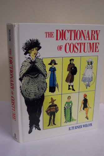 DICTIONARY OF COSTUME By R. Turner Wilcox