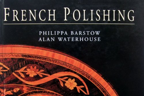 French Polishing By Philippa Barstow