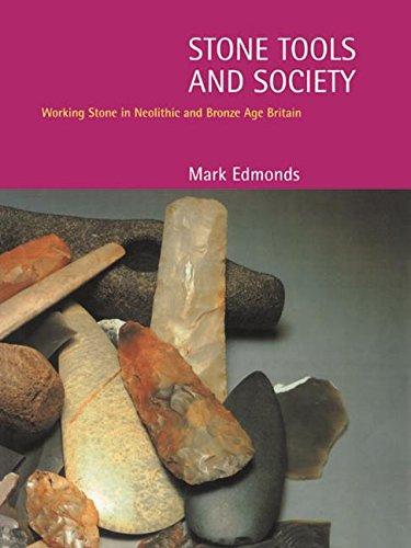 Stone Tools and Society By Mark Edmonds