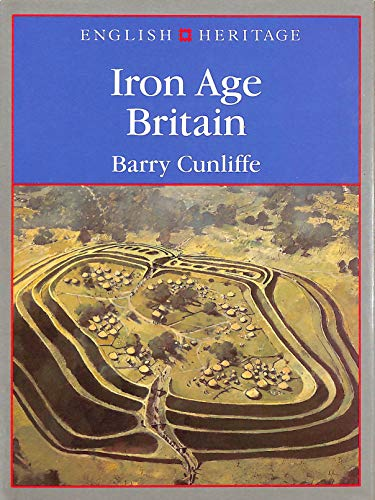 ENGLISH HERITAGE IRON AGE By Barry Cunliffe