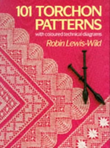 101 TORCHON LACE PATTERNS By Robin S.Lewis- Wild