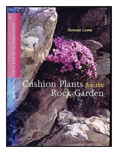 CUSHION PLANTS FOR ROCK GARDEN By Duncan Lowe