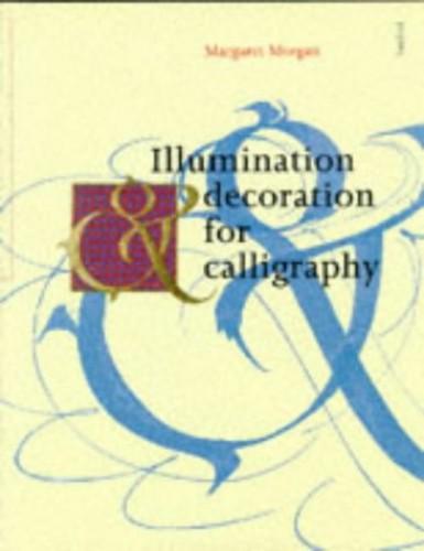 ILLUMINATION & DEC FOR CALLIGRAP By Margaret Morgan