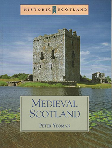 MEDIEVAL SCOTLAND By Peter Yeoman