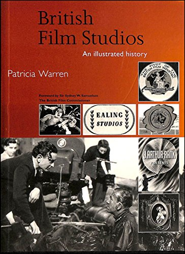 British Film Studios: An Illustrated History by Patricia Y. Warren
