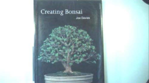 CREATING BONSAI By Joe Davies