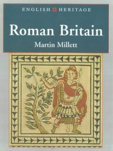 English Heritage Book of Roman Britain By Martin Millett