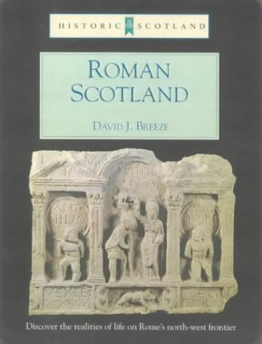 ROMAN SCOTLAND By David J. Breeze