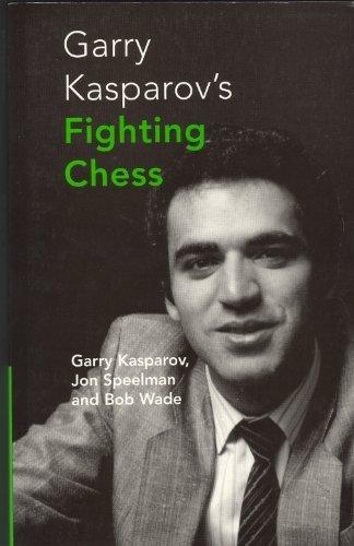 GARRY KASPAROV'S FIGHTING CHESS By R.G. Wade