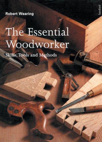 ESSENTIAL WOODWORKER By Robert Wearing