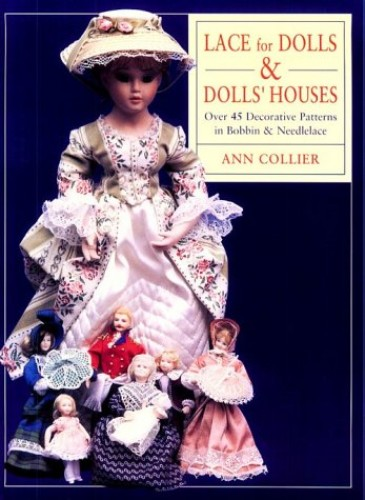 LACE FOR DOLLS AND DOLLSHOUSES By Ann M. Collier