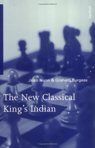 NEW CLASSICAL KING'S INDIAN By Graham Burgess