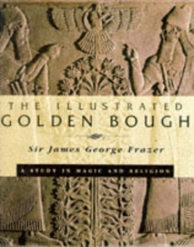The Illustrated Golden Bough (A labyrinth book) By Sir James George Frazer