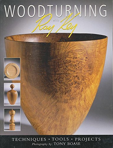 WOODTURNING WITH RAY KEY By Ray Key
