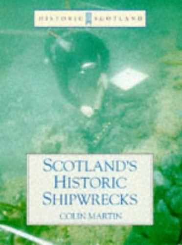 SCOTLAND'S HISTORIC SHIPWRECKS By Colin Martin