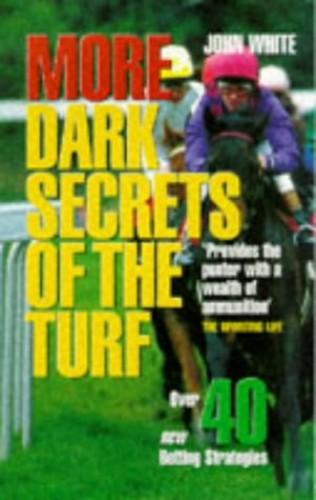 MORE DARK SECRETS OF THE TURF NE By John White