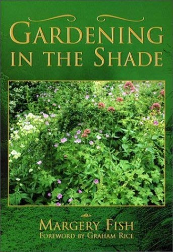 GARDENING IN THE SHADE By Margery Fish