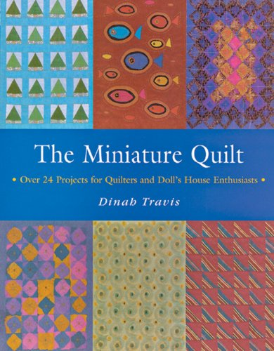MINIATURE QUILTS By Dinah Travis