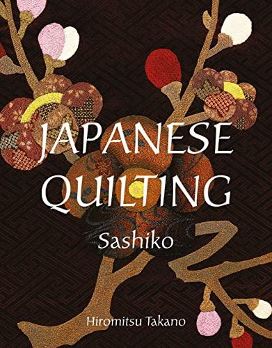 Japanese Quilting: Sashiko By Hiromitsu Takano