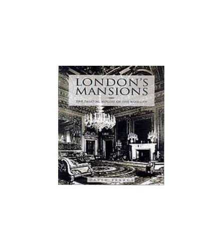 LONDON'S MANSIONS By David Pearce