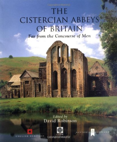 The Cistercian Abbeys of Britain Edited by David Robinson