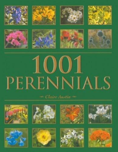 1001 PERENNIALS By Claire Austin