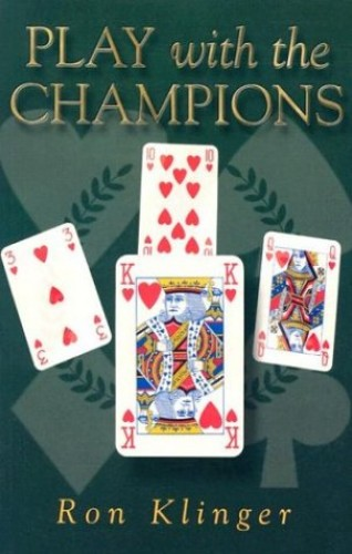 PLAY WITH THE CHAMPIONS By Ron Klinger