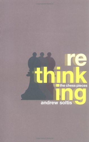 RETHINKING THE CHESS PIECES By Andy Soltis