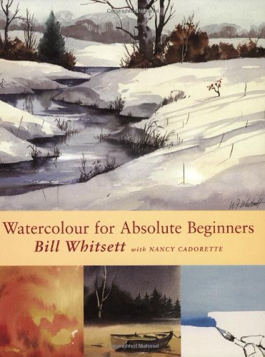 WATERCOLOUR FOR ABSOLUTE BEGINNERS By Nancy Cadorette