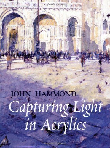 Capturing Light in Acrylics By Robin Capon