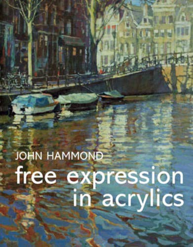 Free Expression in Acrylics By Robin Capon