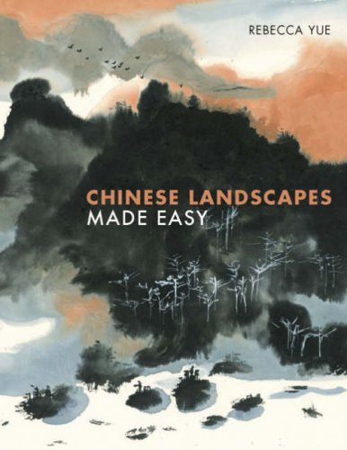 Chinese Landscapes Made Easy By Rebecca Yue