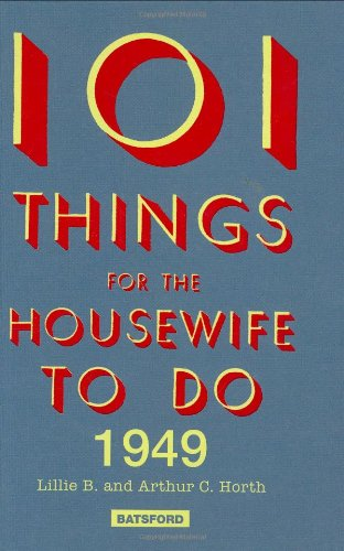 101 Things for the Housewife to Do 1949 (101 Things to Do) By B. Lille