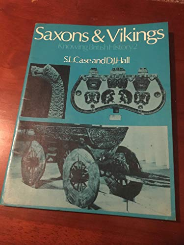 Knowing British History: Saxons and Vikings v. 2 By S.L. Case