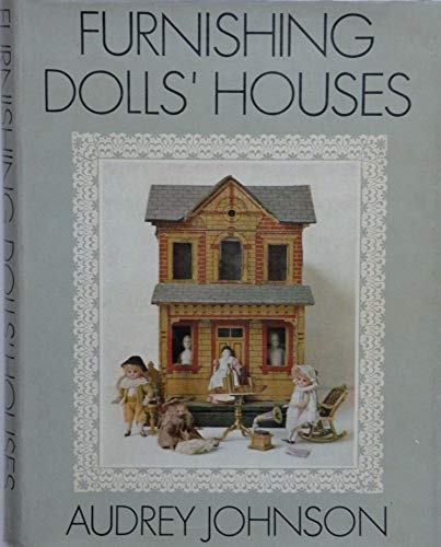 Furnishing Dolls' Houses By Audrey Johnson