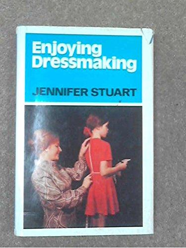 Enjoying Dressmaking By Jennifer Stuart