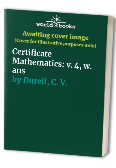 Certificate Mathematics By C. V. Durell
