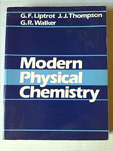 Modern Physical Chemistry By G.F. Liptrot