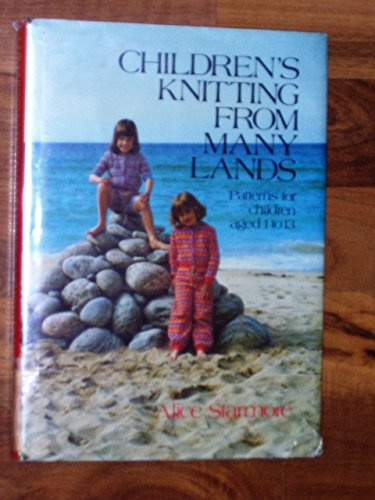 Children's Knitting from Many Lands By Alice Starmore