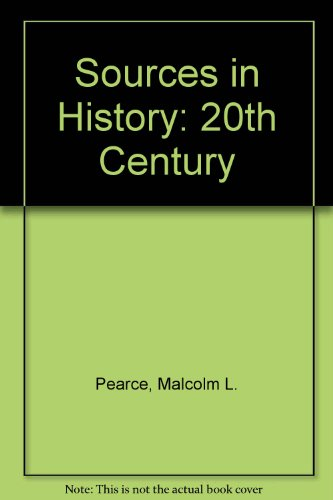 Sources in History By Malcolm L. Pearce