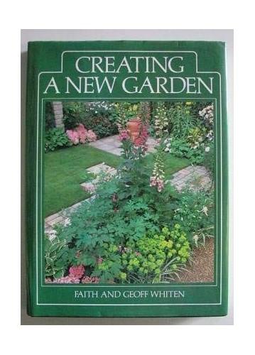 Creating a New Garden By Faith Whiten