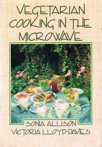 Vegetarian Cooking in the Microwave By Sonia Allison
