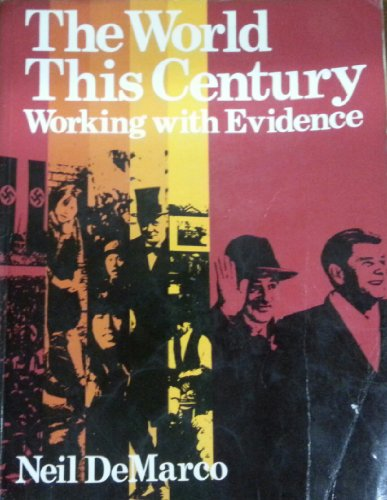 The World This Century: Working with Evidence by Neil DeMarco