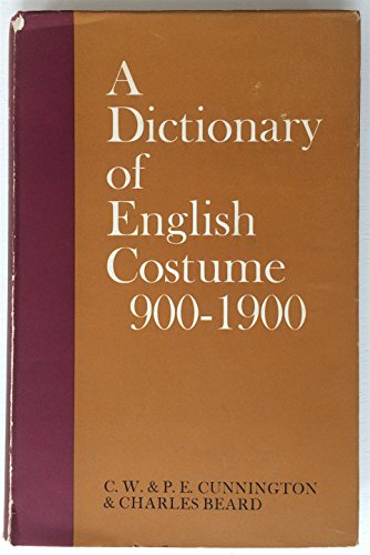 Dictionary of English Costume, 900-1900 By C. Willett Cunnington