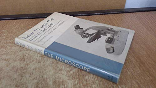 How to Use the Microscope By Charles Albert Hall