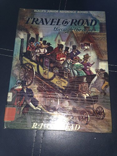 Travel by Road Through the Ages By R.J. Unstead