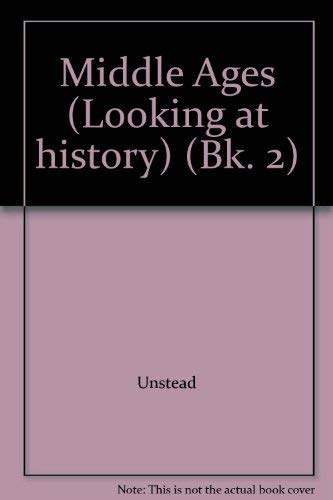 Looking at History By R.J. Unstead
