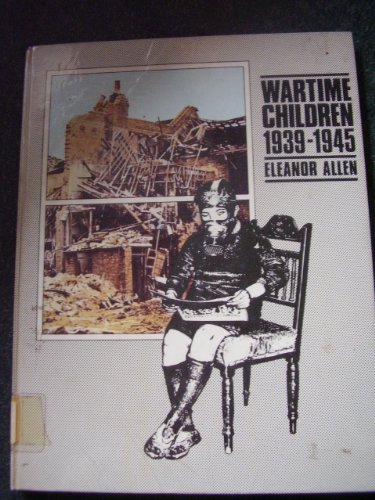 Wartime Children, 1939-45 (Junior Reference Books) By Eleanor Allen