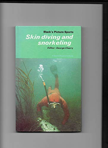 Skin Diving and Snorkeling By Edited by George Cherry