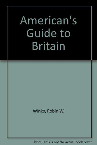 American's Guide to Britain By Robin W. Winks